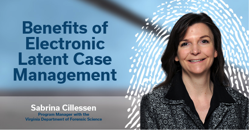 Benefits of Electronic Latent Case Management